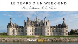 Chateau-de-la-loire-le-temps-week-end-france-travel-for-you