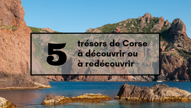 corse-corsica-tresors-incontournable-ile-de-beaute-blog-travel-for-you