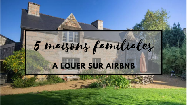 maison-familiale-a-louer-sur-airbnb-travel-for-you