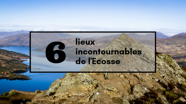 ecosse-incontournable-blog-travel-for-you
