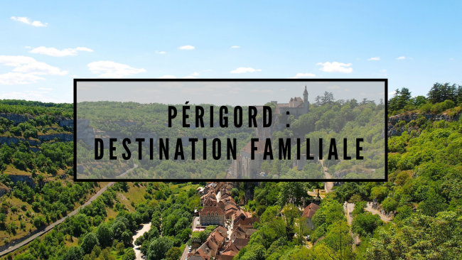 Perigord-destination-famille-travel-for-you