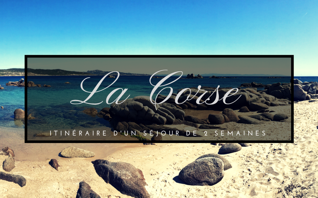 Corse-itineraire-sejour-2-semaines-vacances-travel-for-you